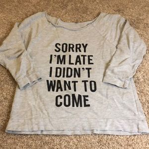 Sorry I'm late sweatshirt like top